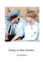 Dating My Bias Wrecker.  Yoonmin Complete by xmintylovex