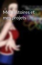 Mes histoires et mes projets by OnceUponALittleStory