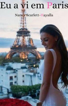 Eu a vi em Paris (Em Breve Revisão) by NancyScalertt