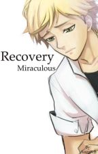 Recovery (Miraculous)(Completed) by AuggieB