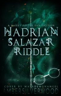 Hadrian Salazar Riddle - A Harry Potter Fanfiction cover