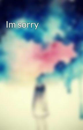 Im sorry by ptv_fan1995