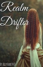 Realm Drifter: Cruel King by AllyHarp2401
