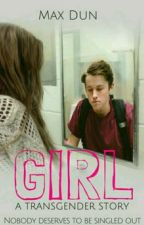 "GIRL- A Transgender Story|Book One Of ""The Students Of Buford Academy"" Series by -Mason_Gleeful-"