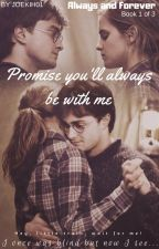Promise you'll always be with me (A Harmione FanFic) ✅ by joekih01