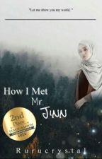 How I Met Mr Jinn ✔️ by RuruCrystal
