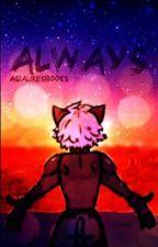 Always | Miraculous Ladybug {✔,🔧} by Asia_Agreste