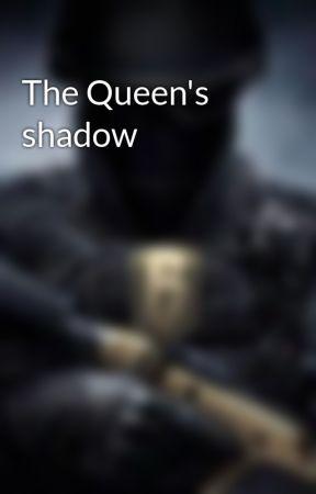 The Queen's shadow by Phantomreaderss