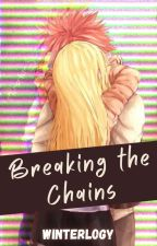 Breaking the Chains    ✓ by Winterlogy