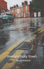 melancholy town | h.s by ppiranha