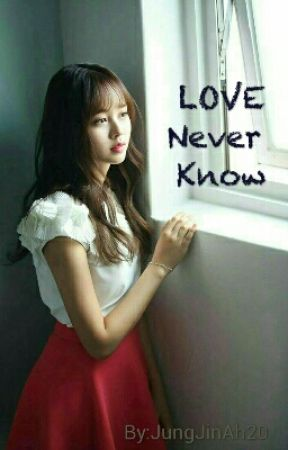 LOVE NEVER KNOW [TAMAT] by Atyyoon