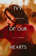 Ivy of Our Hearts by TAJoseph