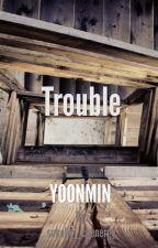 Trouble | Yoonmin by -kokokai-