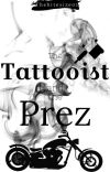 The Tattooist and The Prez {Book 2 } cover