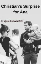 Christian's Surprise for Ana(Completed) by Nadinevdm1984