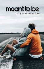 meant to be // grayson dolan by dolanegb