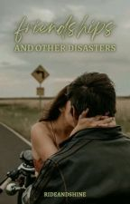 Friendships And Other Disasters by pour-me-some-liquor