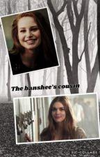 The banshee's cousin [En réécriture] par unstoppable_1z1