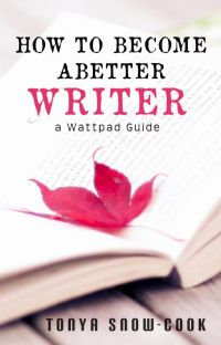 How to Become a Better Writer: A Wattpad Guide cover