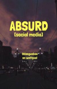 ABSURD ; social media✔️ cover