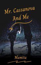 Book 1: Mr. Cassanova And Me (Completed✔) by AllexzaVillanueva
