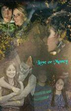 Love or Money by Instagrada_12
