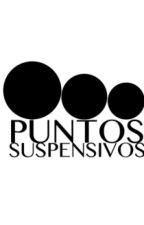 PUNTOS SUSPENSIVOS by cata1705