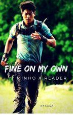 Fine On My Own (Minho x Reader) by xxkasai