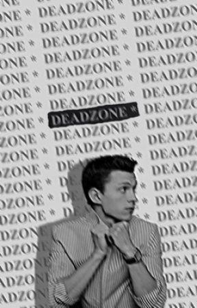 DEADZONE *      ᵖ ᵖᵃʳᵏᵉʳ by ruephorias