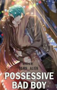 Possessive Bad Boy (Grandé University Series#1)(Slow Update) cover