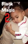 Black Magic 2✨ A Prettymuch fanfic sequel [discontinued] cover