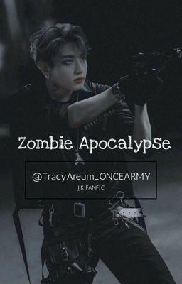 Zombie Apocalypse (BTS Jungkook X reader) ✔️