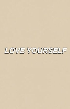 LOVE YOURSELF. SELF CARE by M1AMOR
