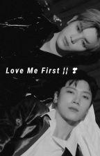 •Love Me First• (TaeTen) by whiplashncity