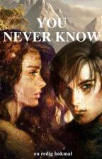 You Never Know (Avslutad) av enredigbokmal