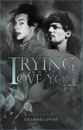 Trying Not to Love You (Larry Stylinson)