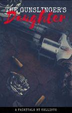The Gunslinger's Daughter by Kellisto