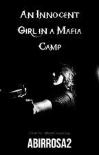 An innocent girl in a mafia camp by abirrosa2