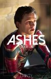 Ashes [peter parker] COMPLETED cover
