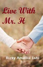 Live With Mr. H by rizukisensei