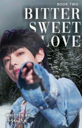 2.0 | Bitter Sweet Love | k.th✓  by -kseulra