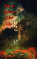 [28](ChưaHoàn) Mạng Không Còn Lâu - Mặc Tây Kha by caokhin