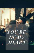 You be in my hearth by limarioJenduek