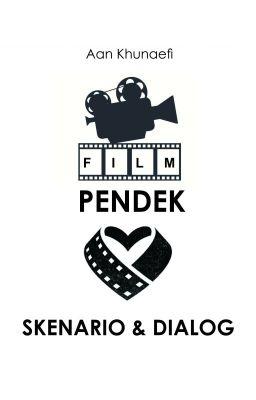 Film Pendek Skenario Dialog Skenario Film Cinta Seutas Tali Wattpad
