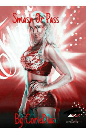 Smash Or Pass(WWE) by CorieDiaz