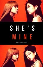She's mine (Jenlisa Fanfic) by frvrlls