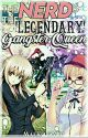 The Nerd Is The Legendary Gangster Queen by