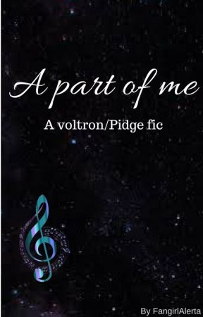 A part of Me - VLD/Pidge fic by FangirlAlerta