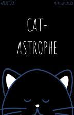 Cat-astrophe | markhyuck by FrickFrackPaddyWhack