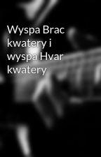 Wyspa Brac kwatery i wyspa Hvar kwatery by horace2ants